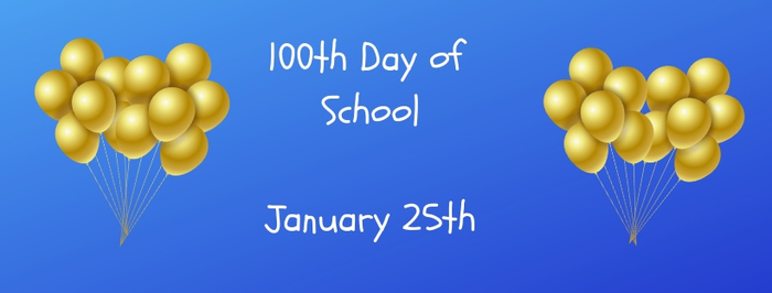 Jan. 25th is 100th Day of School